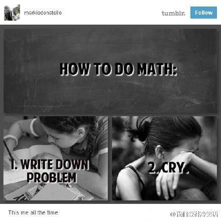 做数学题一般分两步:1、写下问题;2、开始哭。